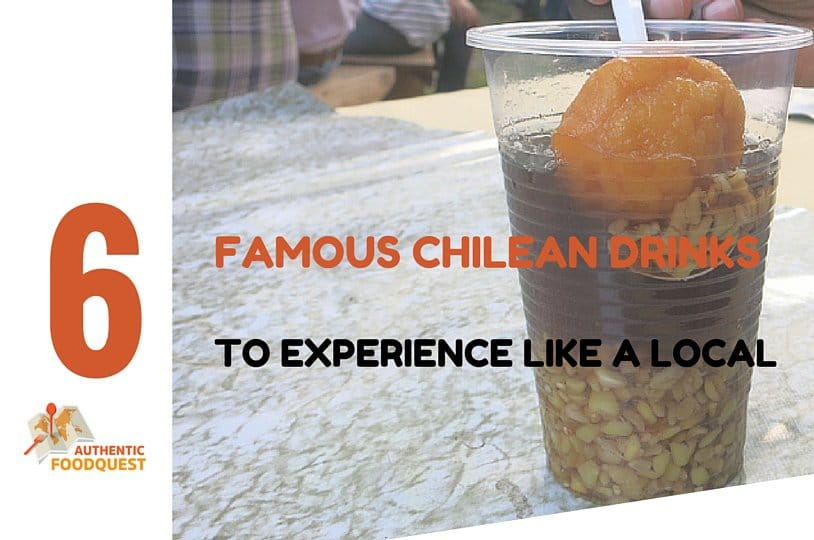 6 Famous Chilean Drinks Authentic Food Quest