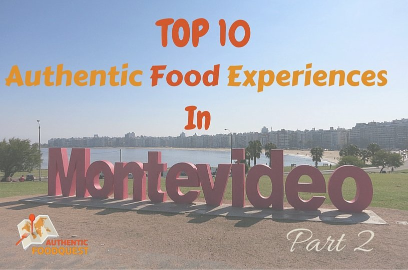 Top10 Montevideo Food Authentic Food Quest Part2