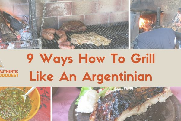 Argentinian grilling: 9 ways how to grill like an argentinian