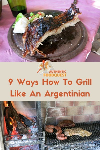 9 Ways How To Grill Like An Argentinian Argentinian Grilling Authentic Food Quest