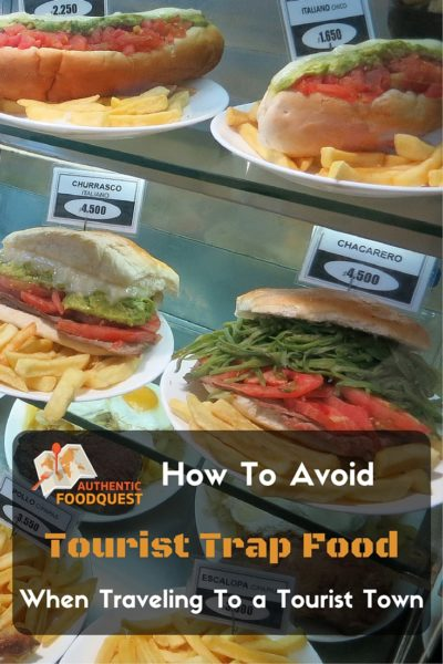 How to avoid tourist trap food when traveling in a tourist town