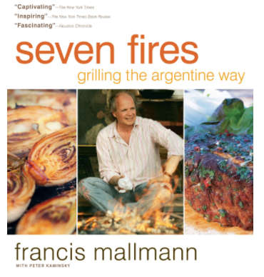 Seven Fires book by Francis Mallmann at AuthenticFoodQuest