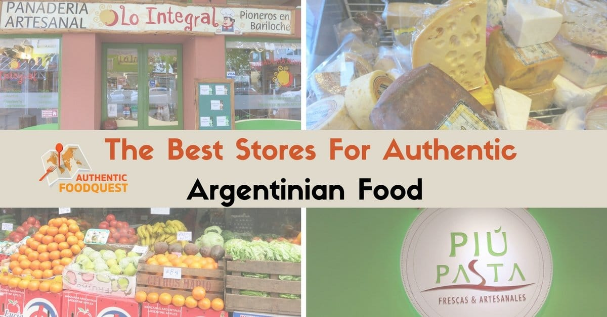 The Best Argentinian Food Stores For Authentic Argentinian Food_Authentic Food Quest