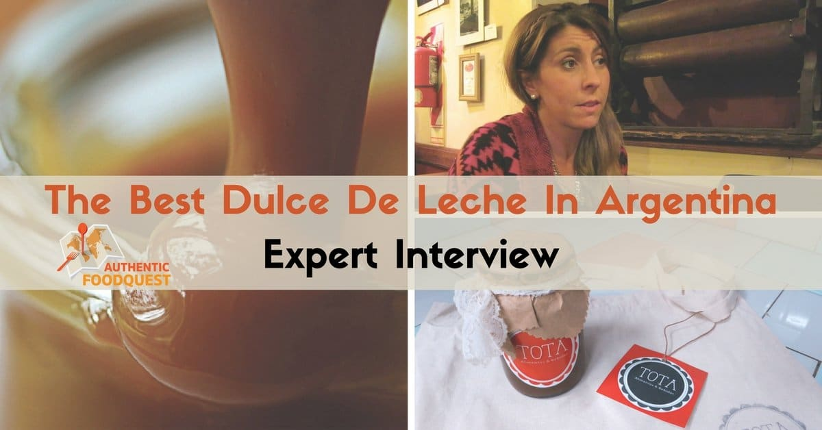 6bdef842a8 TheBestHomemadeDulce-DeLeche Argentina Expert-Interview AuthenticFoodQuest.jpg