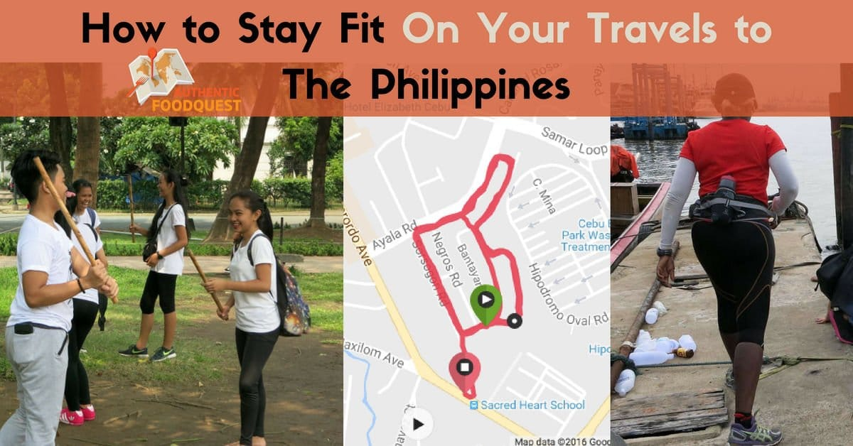 how to stay fit on your travels to the philippines Authentic Food Quest