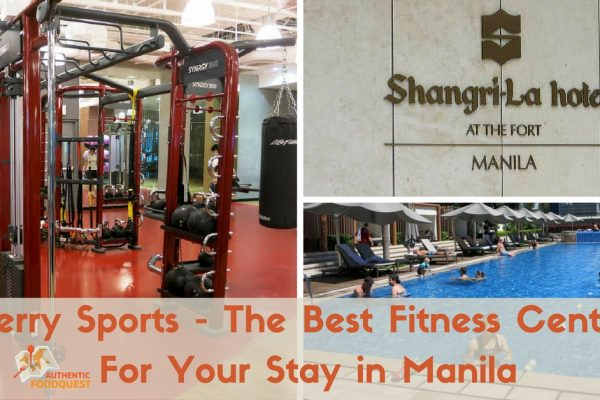 KerrySports_-Thebestfitnesscenterforyour-stayinManila_AuthenticFoodQuest.
