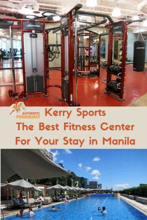 Pinterest_KerrySports_The-BestFitnessCenterFor-YourStayin-Manila_AuthenticFoodQust.
