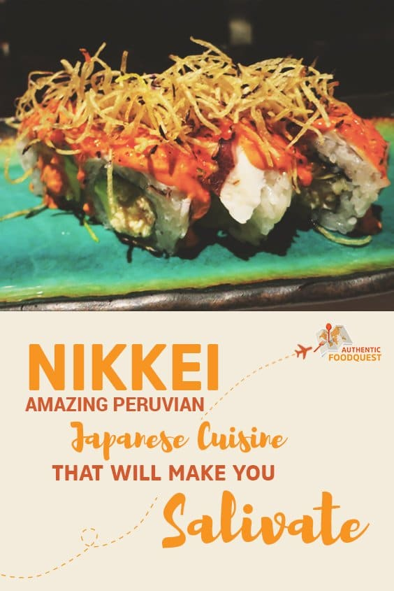 Nikkei Amazing Peruvian Japanese Cuisine That Will Make You Salivate by Authentic Food Quest