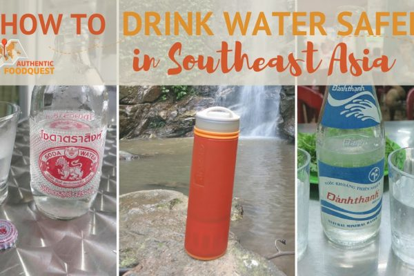 How to Drink Water safely in Southeast Asia Authentic Food Quest
