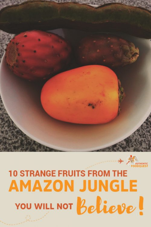 10 Strange Fruits from the amazon jungle you will not believe by authentic food quest_ pinterest