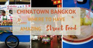 Chinatown Bangkok: Where to Have Amazing Street Food