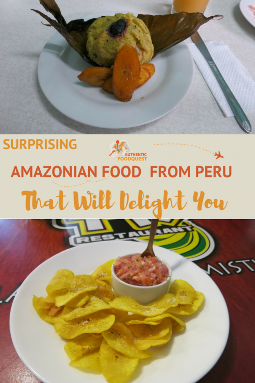 Surprising Amazonian Food From Peru That Will Delight You_Pinterest Image_AuthenticFoodQuest