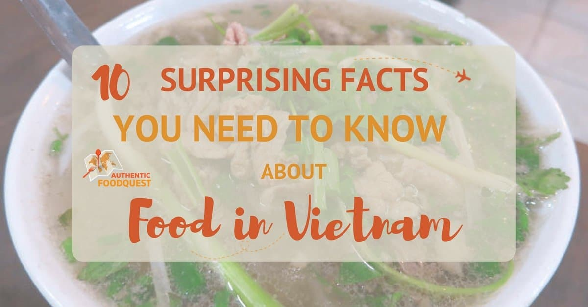 10 Surprising Facts You Need to Know About Food in Vietnam