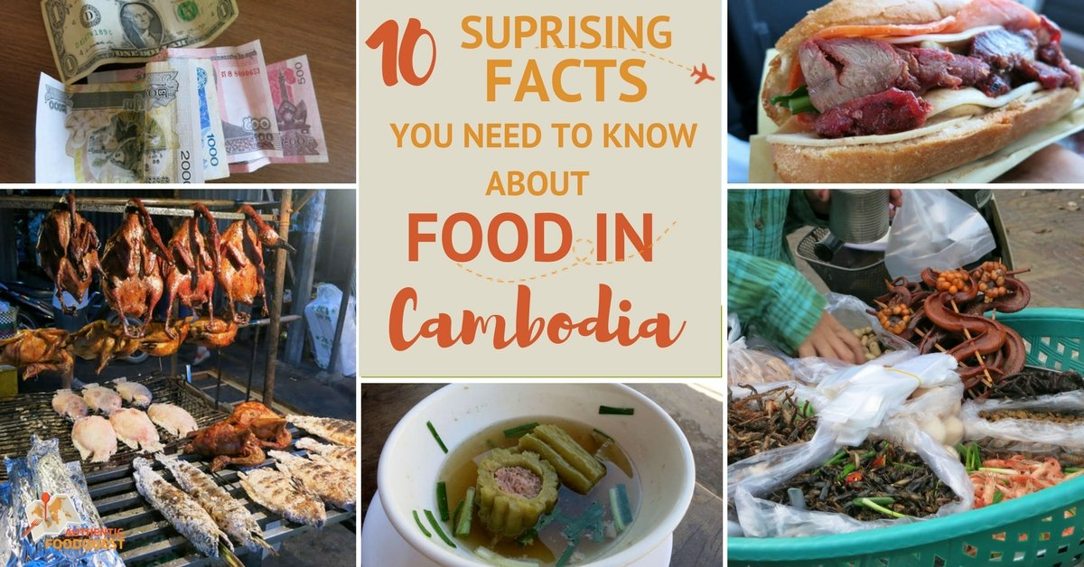 10 Surprising Facts You Need to Know About Food in Cambodia