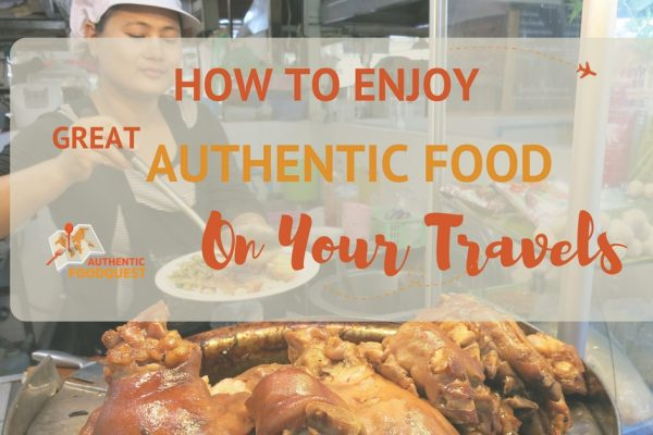 How to enjoy great authentic food on your travels AFQ
