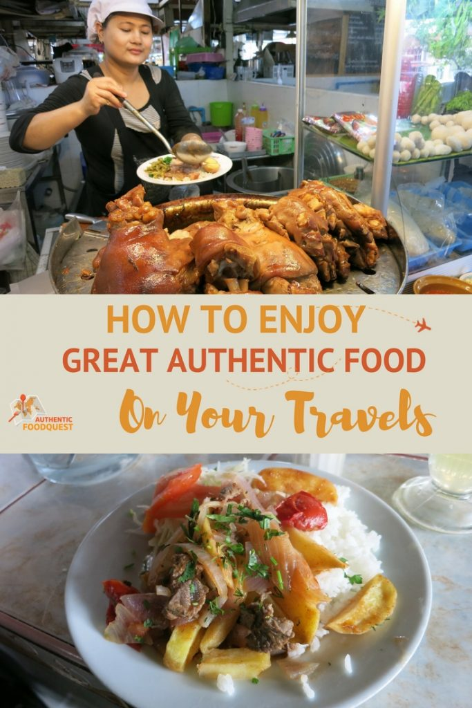 Pinterest How to enjoy great food on your travels Authentic Food Quest