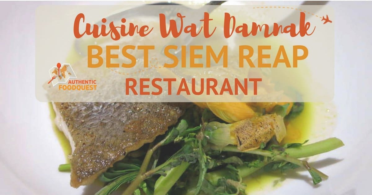 Spotlight on cuisine wat damnak best siem reap restaurant for Authentic cuisine