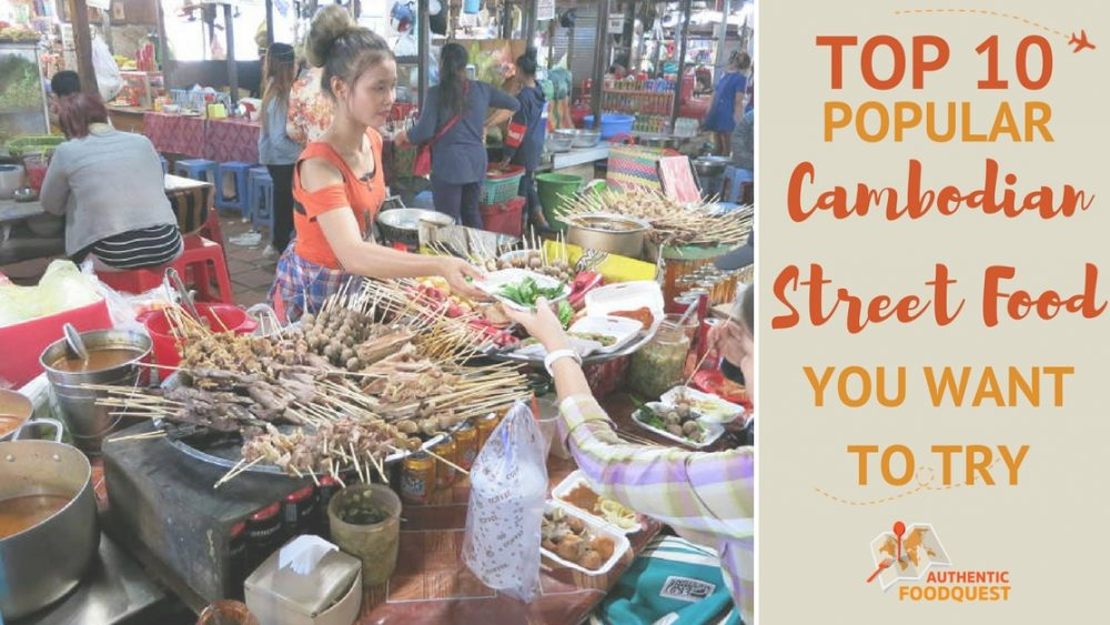 Cambodian Street Food Authentic Food Quest