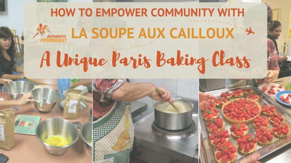 La Soupe Aux Cailloux Paris Baking Class Authentic Food Quest
