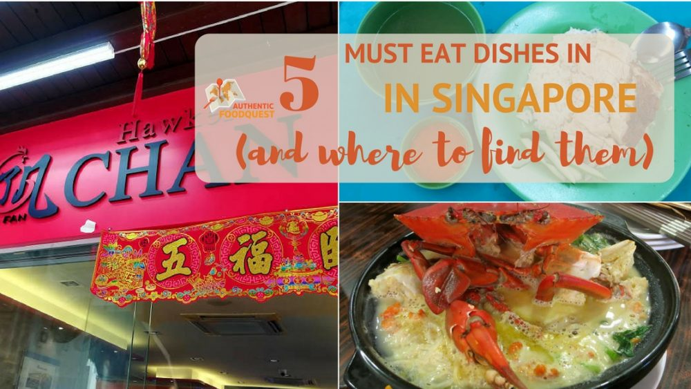 5 Must Eat Dishes in Singapore_Authentic Food Quest