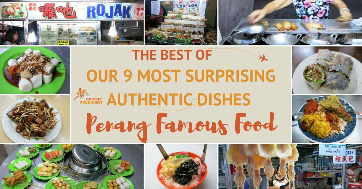 The Best of Penang Famous Food: Our 9 Most Surprising