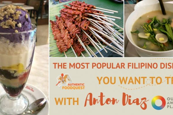 The Most Popular Filipino Dishes You Want to Try with Anton Diaz
