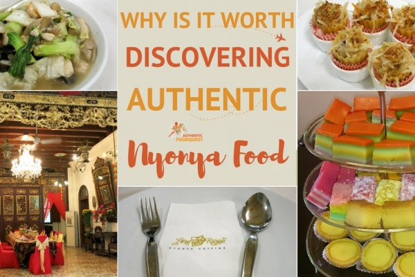 Why Is It Worth Discovering Authentic Nyonya Food ?