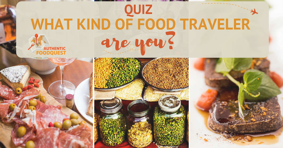 Quiz what kind of food traveler are you authentic food quest quiz what kind of food traveler are you forumfinder Image collections