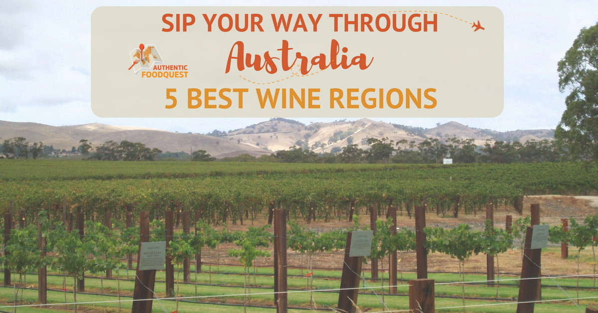 Australia Wine Regions by Authentic Food Quest