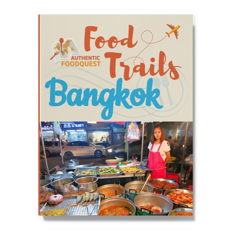 Bangkok Food Trail Authentic Food Quest