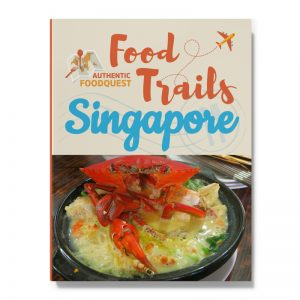 Singapore Food Trail Authentic Food Quest