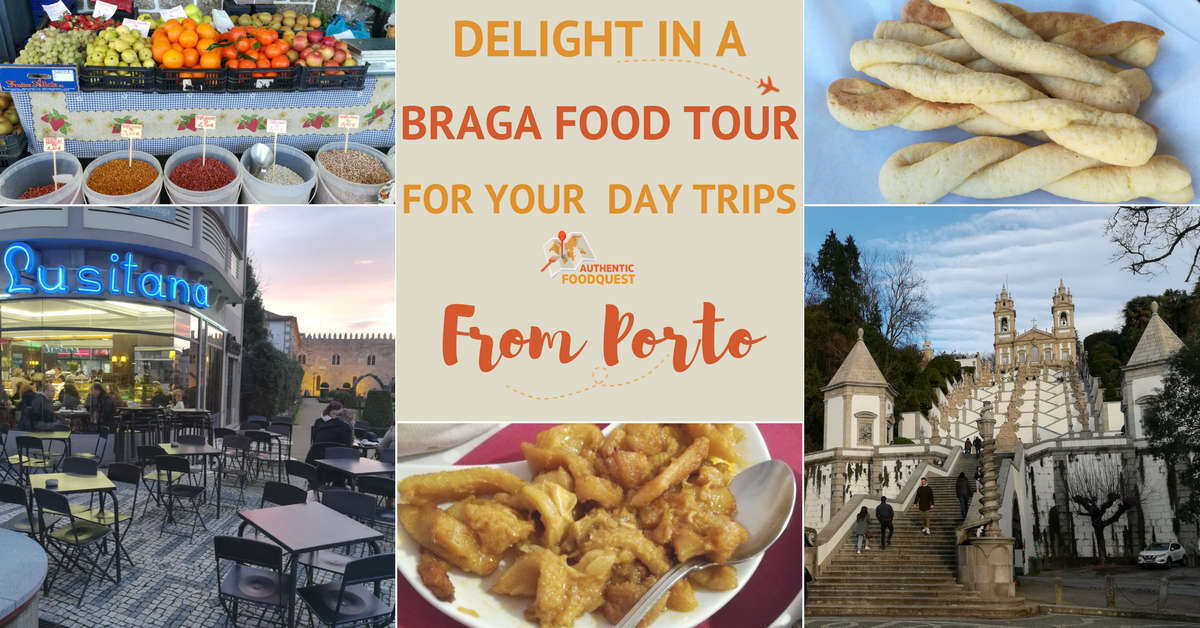 Braga Food Tour Day Trips From Porto Authentic Food Quest