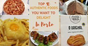 Top 10 Authentic Foods You Want to Delight in Porto