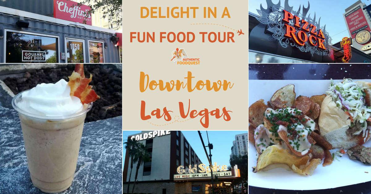 Downtown Las Vegas Food Tours by Authentic Food Quest