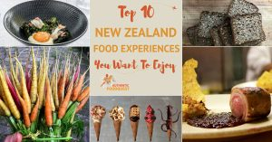 Top 10 New Zealand Food Experiences You Want to Enjoy
