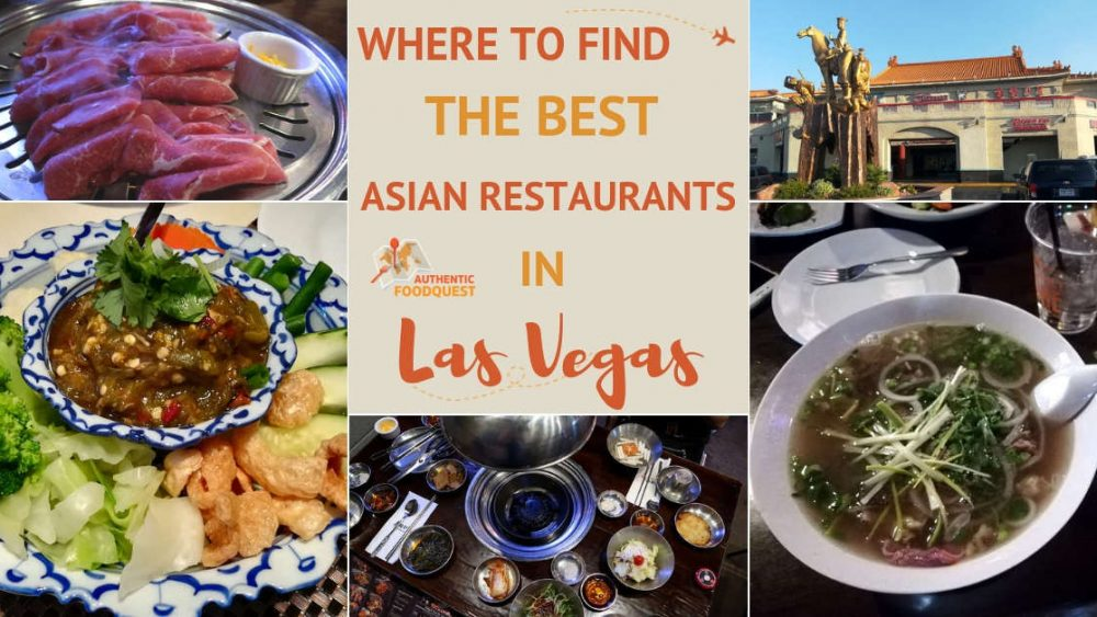 The Best Asian Restaurants in Las Vegas by Authentic Food Quest