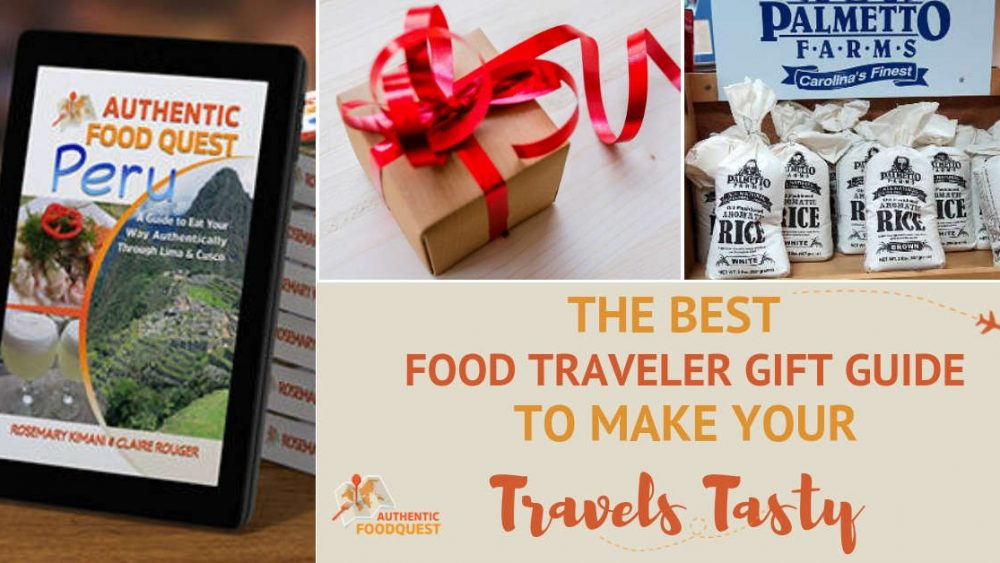 Food Traveler Gift Guide Authentic Food Quest