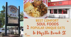 Best Comfort Soul Foods: 2 Popular Unique Eats in Myrtle Beach