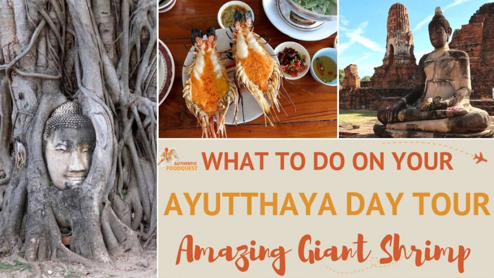 Ayutthaya Day Tour and Giant Shrimp by Authentic Food Quest