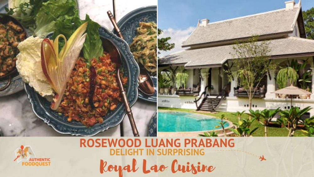 Rosewood Luang Prabang Royal Laos Cuisine by Authentic Food Quest