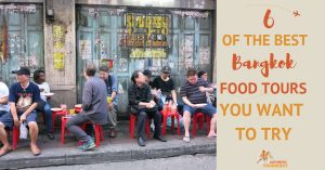 6 of the Best Bangkok Food Tours You Want To Try: Review
