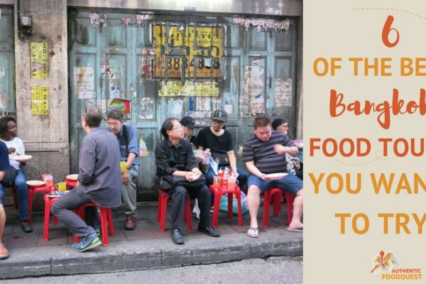 6 of the Best Bangkok Food Tours by Authentic Food Quest