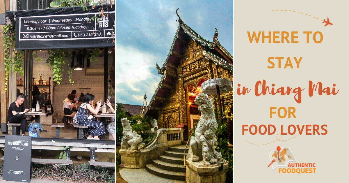 Where to Stay in Chiang Mai for food lovers by Authentic Food Quest