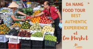 Da Nang Food Tour Best Authentic Experience at Con Market