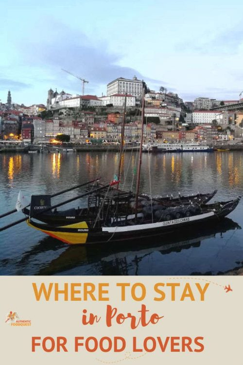 Pinterest featured image where to stay in Porto for Food Lovers by Authentic Food Quest