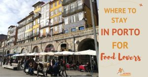 Where to Stay in Porto for Food Lovers