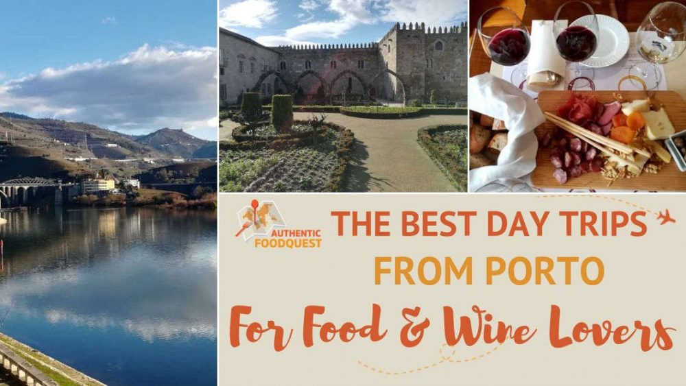 Featured image for Best Day Trips from Porto For Wine and Food Lovers by Authentic Food Quest