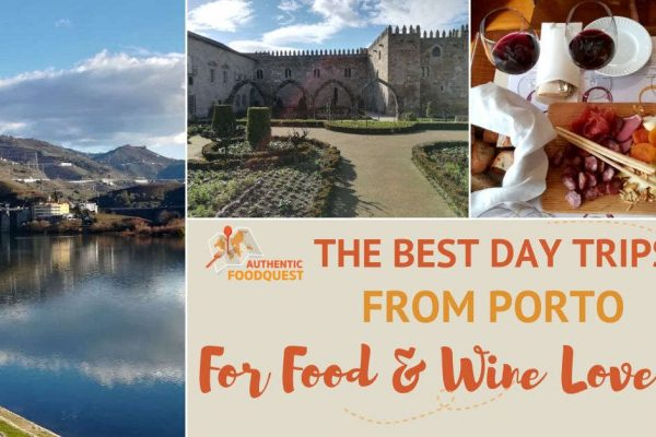 The Best Day Trips from Porto for Food and Wine Lovers