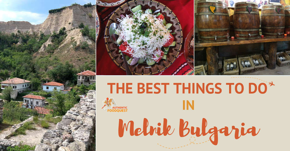 Best Things to Do in Melnik Bulgaria by AuthenticFood Quest