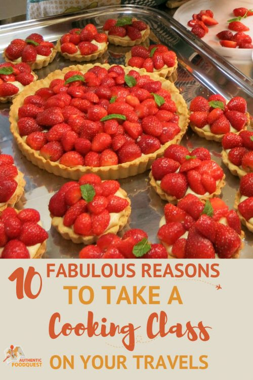 Pinterest 10 reasons take a cooking class by AuthenticFoodQuest